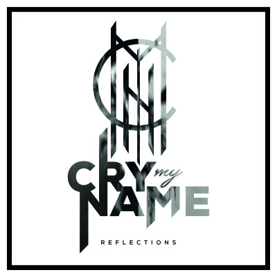 Cry-My-Name-Reflections-Cover-3000