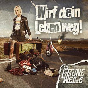 DIE-GRUENE-WELLE-Wirf-dein-Leben-weg-Cover-300x300